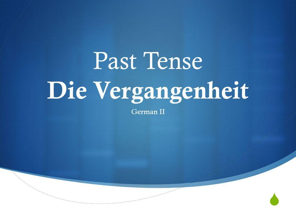 Past Tense Die Vergangenheit