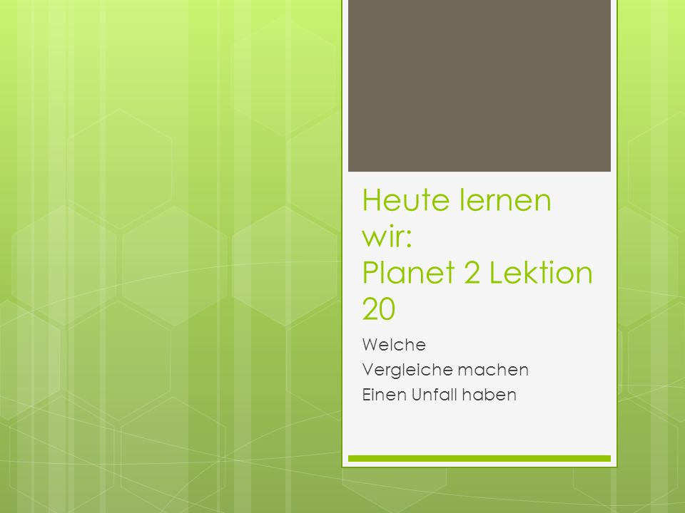 Heute lernen wir: Planet 2 Lektion 20