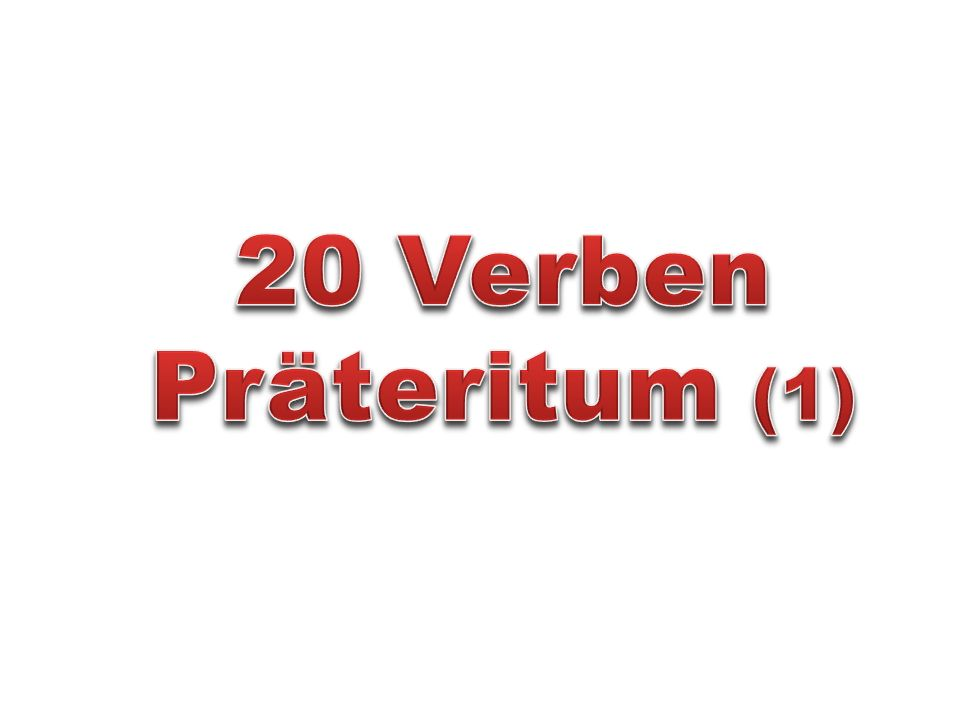 20 Verben Präteritum (1)