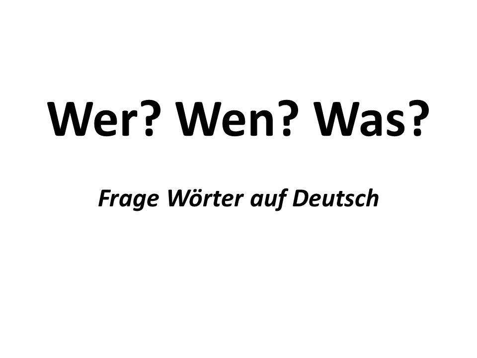 Wer Wen Was Frage Wörter auf Deutsch