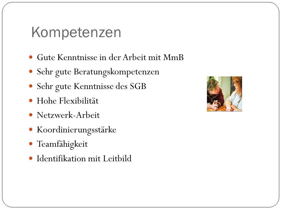 Kompetenzen Gute Kenntnisse in der Arbeit mit MmB