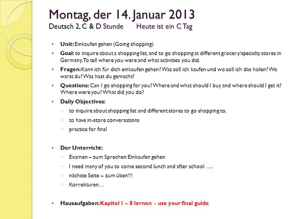 Montag, der 14. Januar 2013 Deutsch 2, C & D Stunde