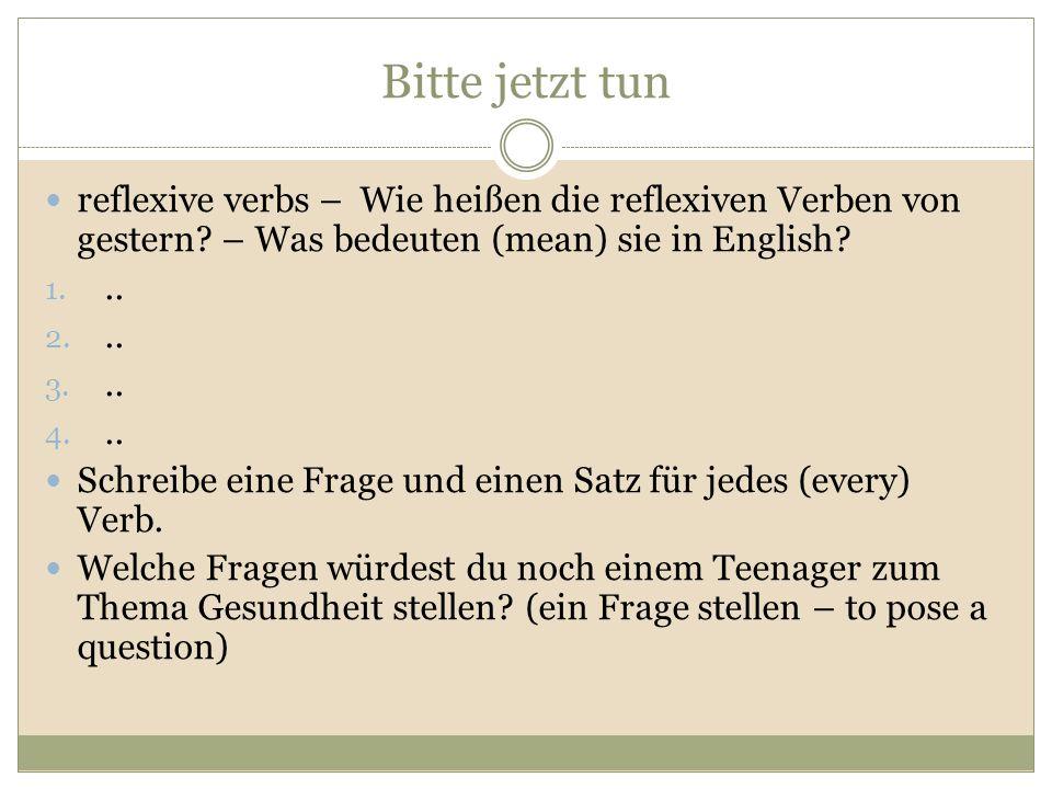 Bitte jetzt tun reflexive verbs – Wie heißen die reflexiven Verben von gestern – Was bedeuten (mean) sie in English