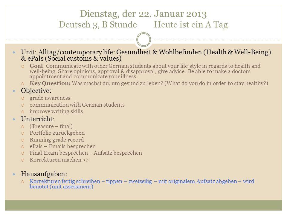 Dienstag, der 22. Januar 2013 Deutsch 3, B Stunde Heute ist ein A Tag