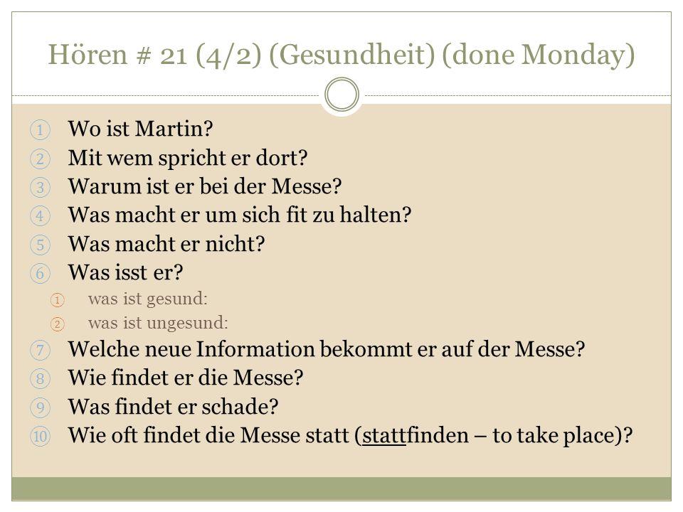 Hören # 21 (4/2) (Gesundheit) (done Monday)