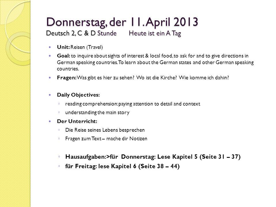 Donnerstag, der 11. April 2013 Deutsch 2, C & D Stunde