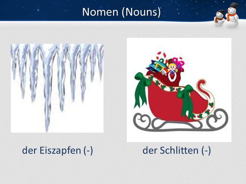 Nomen (Nouns) der Eiszapfen (-) der Schlitten (-)