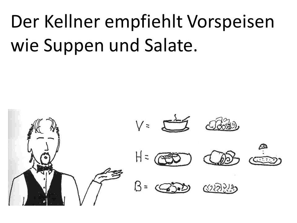 Der Kellner empfiehlt Vorspeisen wie Suppen und Salate.