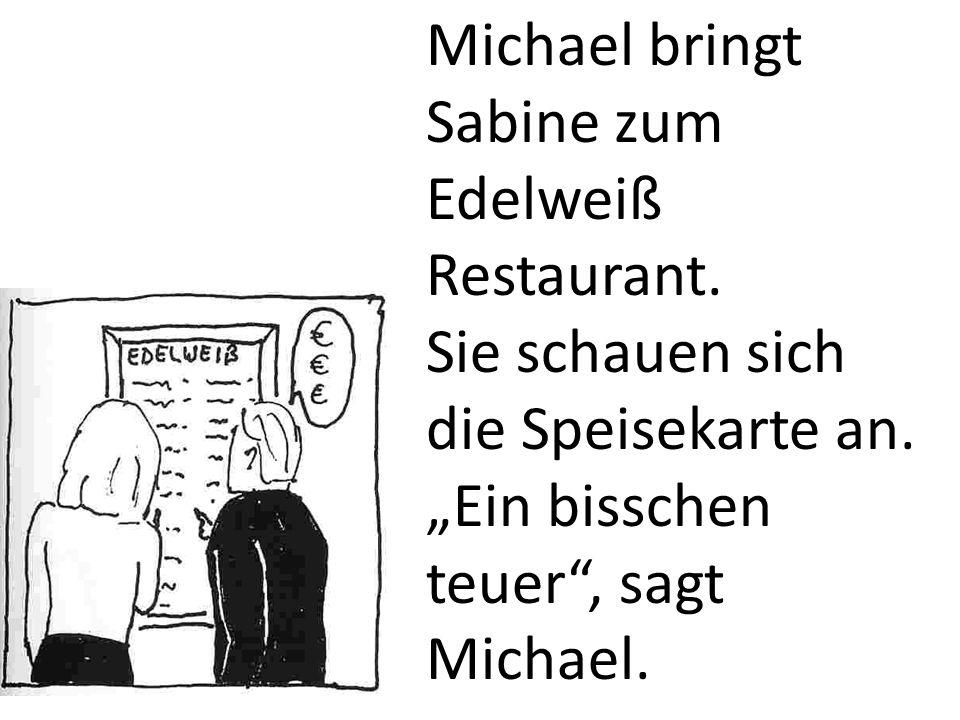 Michael bringt Sabine zum Edelweiß Restaurant.