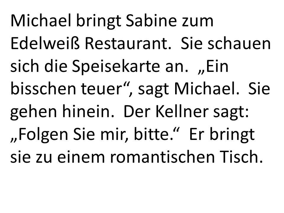 Michael bringt Sabine zum Edelweiß Restaurant
