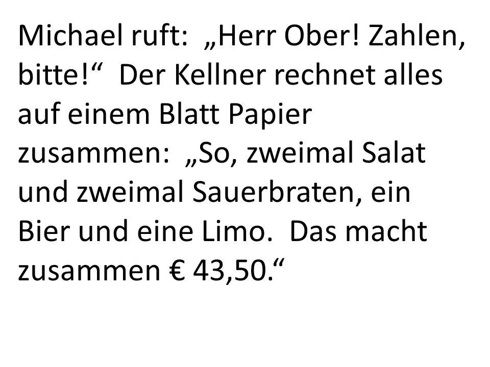 "Michael ruft: ""Herr Ober. Zahlen, bitte"