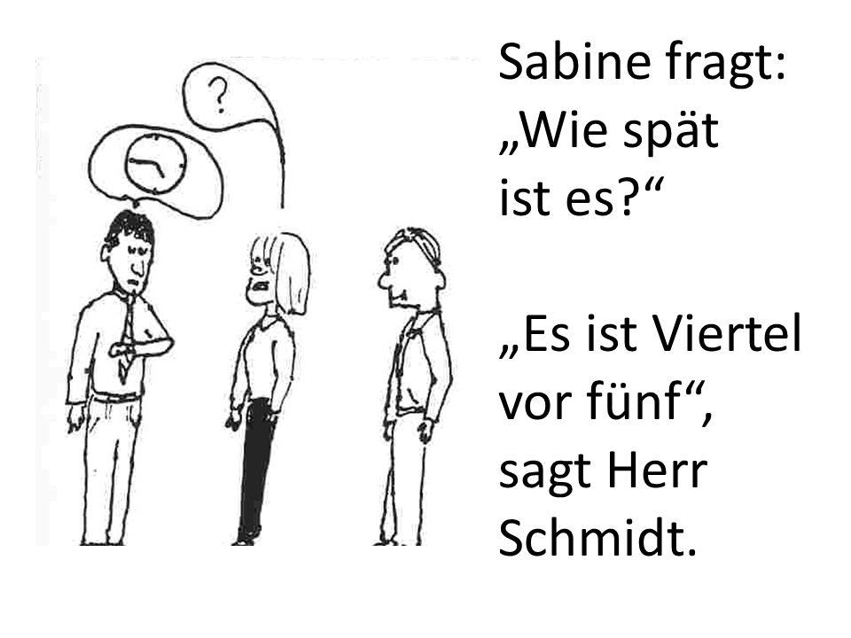 """Sabine fragt: """"Wie spät"""