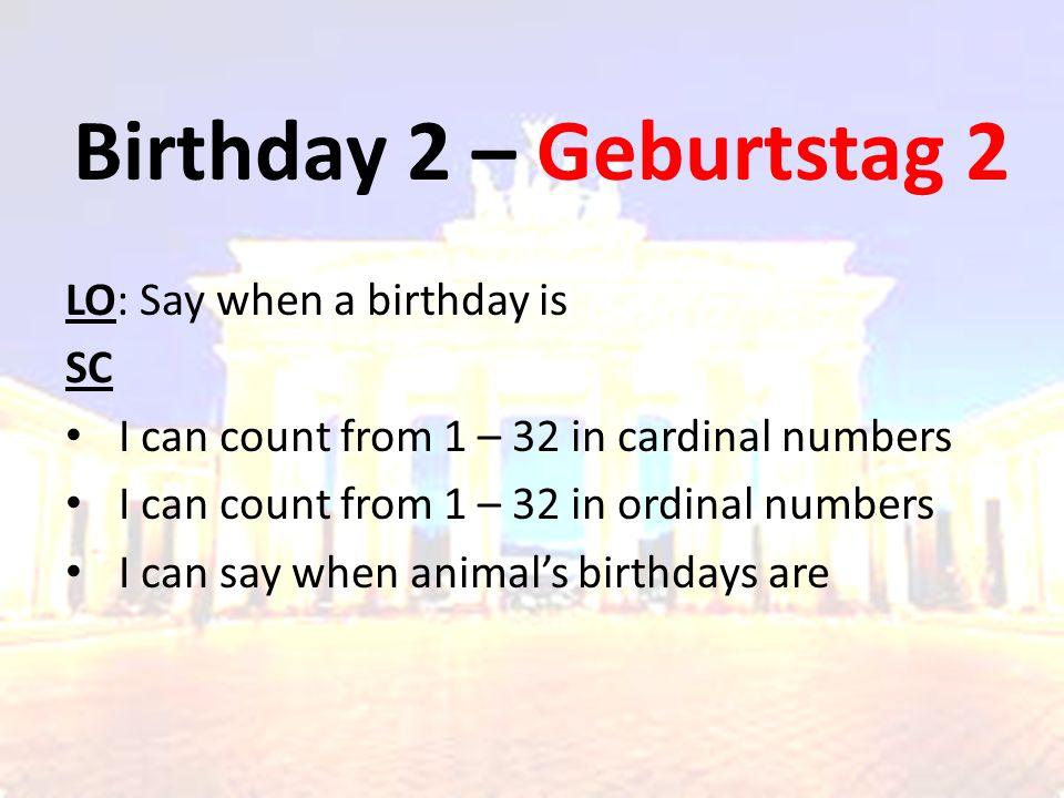 Birthday 2 – Geburtstag 2 LO: Say when a birthday is SC
