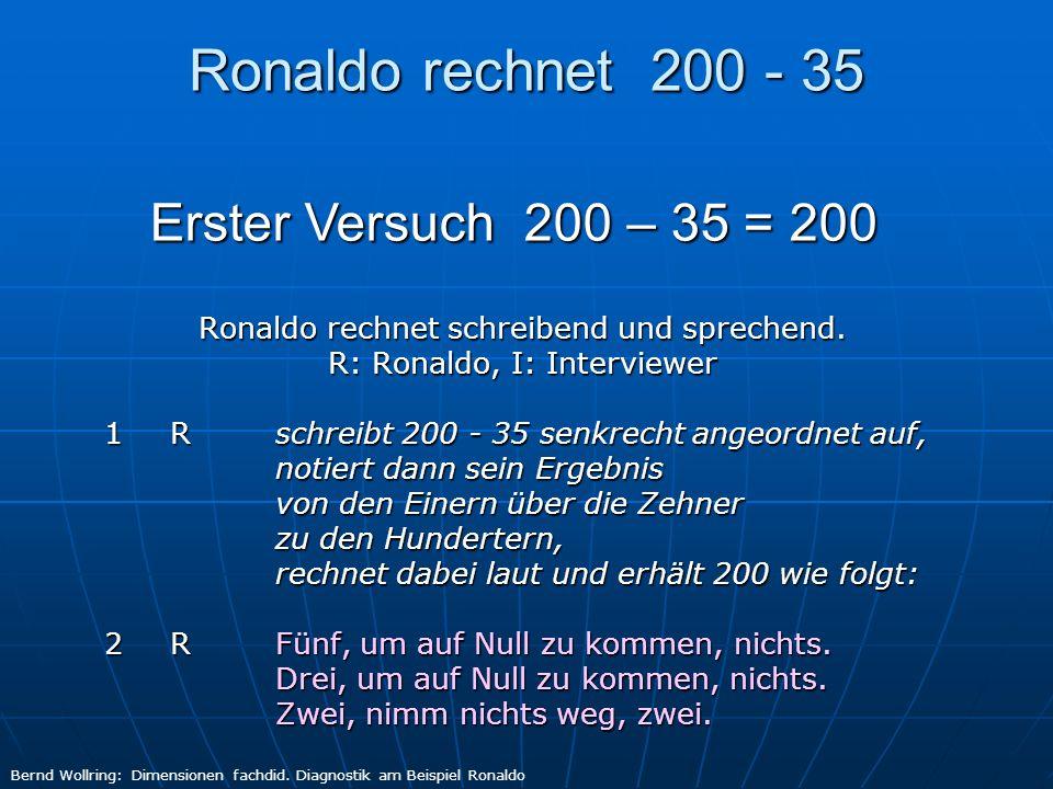 Ronaldo rechnet 200 - 35 Erster Versuch 200 – 35 = 200