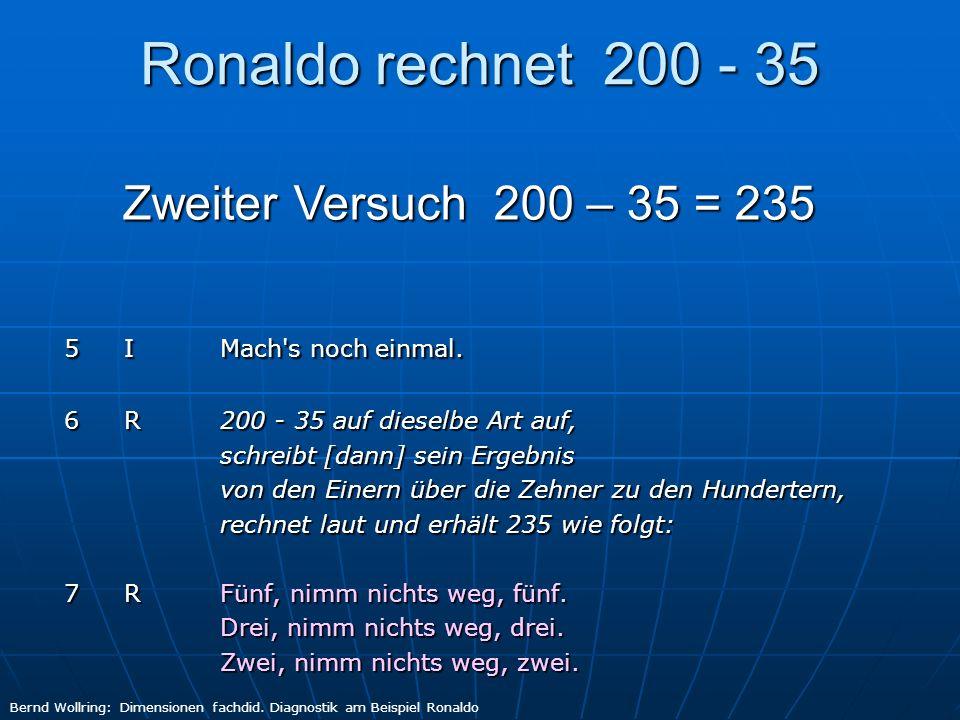 Ronaldo rechnet 200 - 35 Zweiter Versuch 200 – 35 = 235