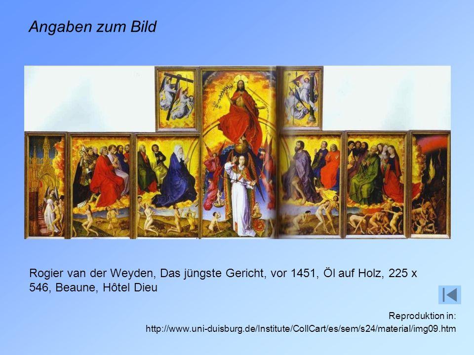 Angaben zum Bild Rogier van der Weyden, Das jüngste Gericht, vor 1451, Öl auf Holz, 225 x 546, Beaune, Hôtel Dieu.
