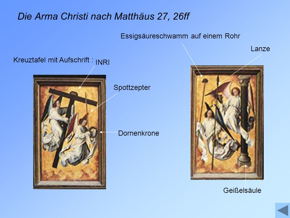 Die Arma Christi nach Matthäus 27, 26ff