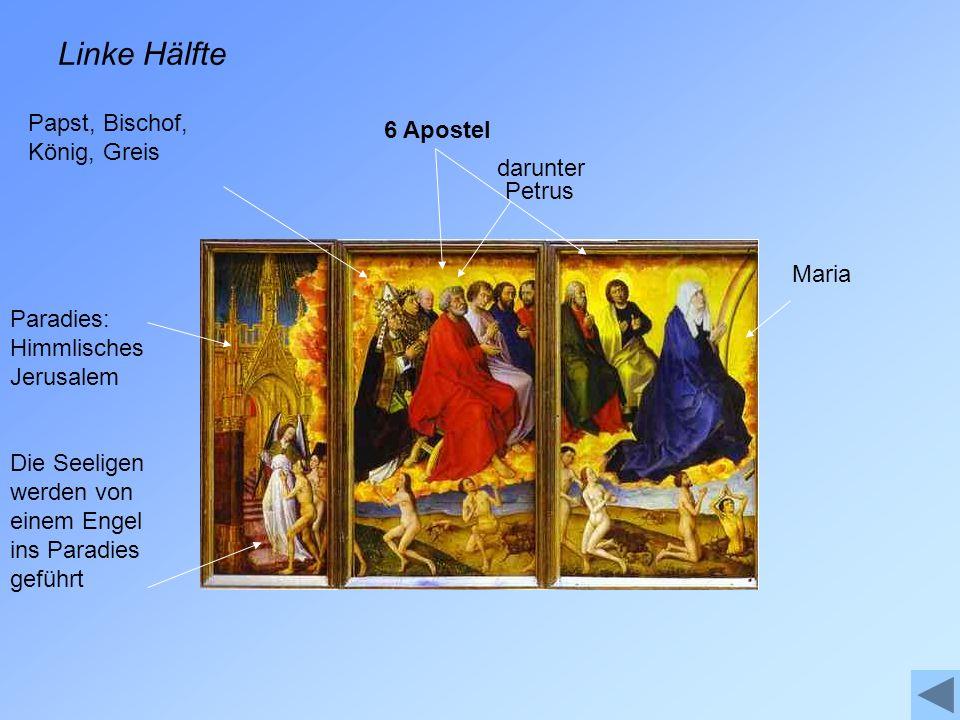 Linke Hälfte Papst, Bischof, König, Greis 6 Apostel darunter Petrus