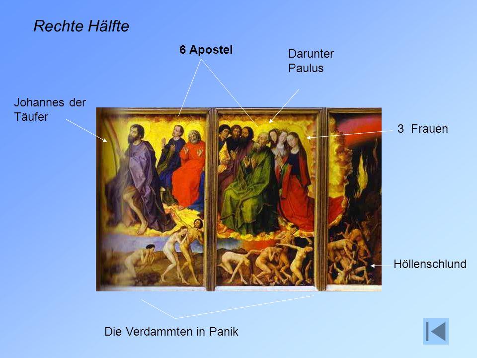 Rechte Hälfte 6 Apostel Darunter Paulus Johannes der Täufer 3 Frauen