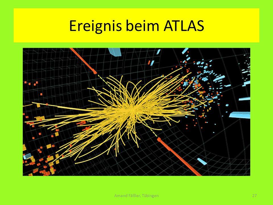 Ereignis beim ATLAS Amand Fäßler, Tübingen