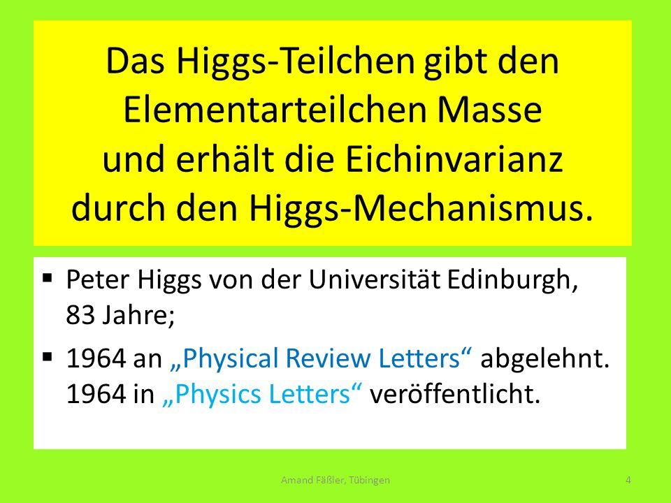 Das Higgs-Teilchen gibt den Elementarteilchen Masse und erhält die Eichinvarianz durch den Higgs-Mechanismus.