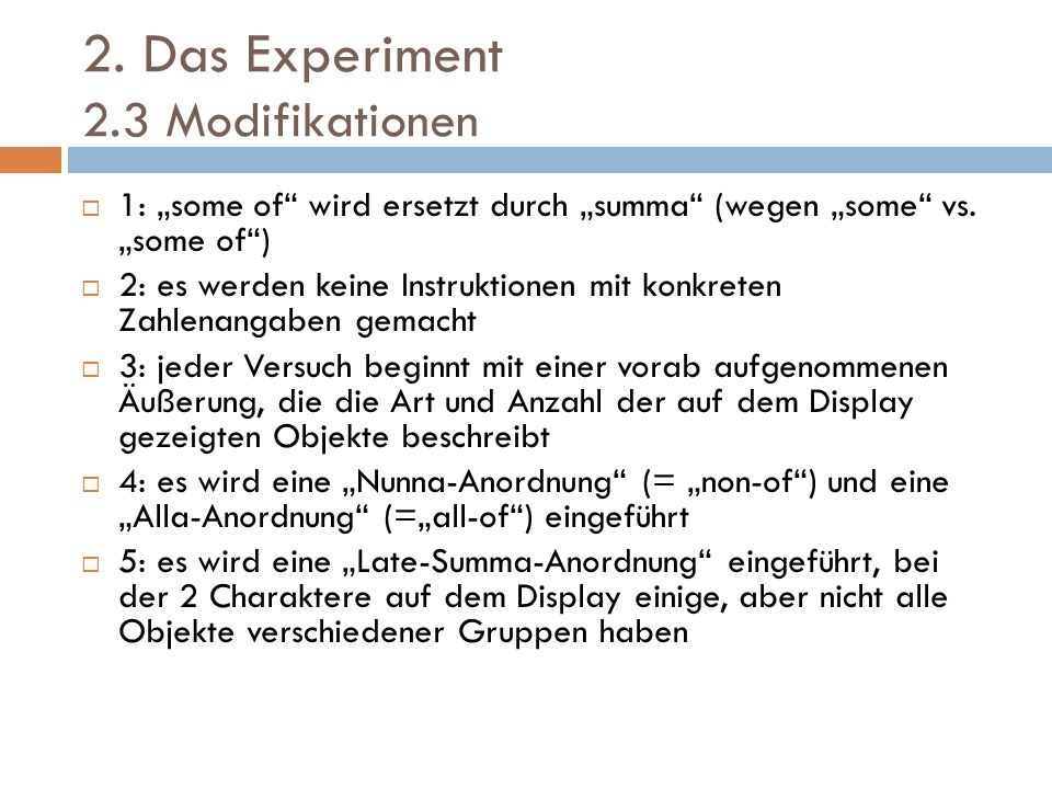 2. Das Experiment 2.3 Modifikationen