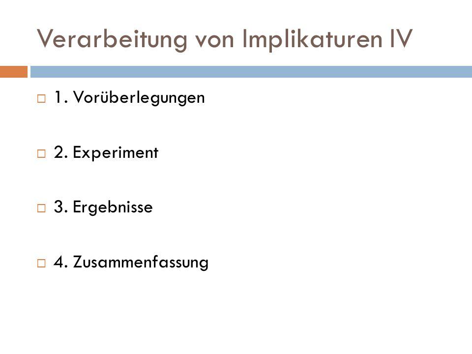Verarbeitung von Implikaturen IV