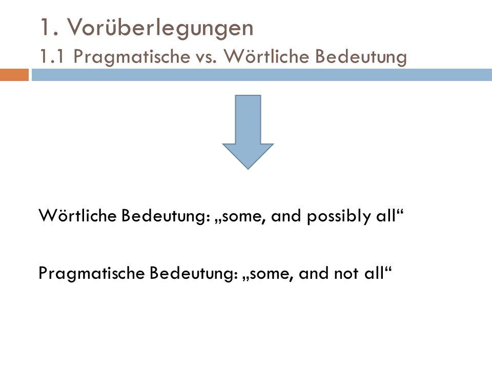 1. Vorüberlegungen 1.1 Pragmatische vs. Wörtliche Bedeutung