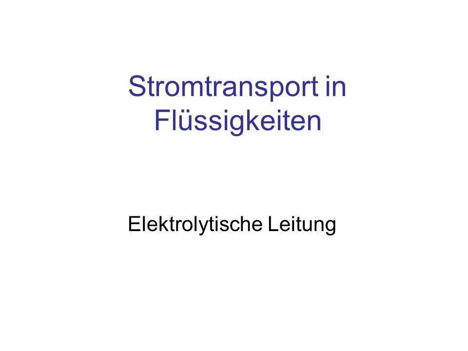 Stromtransport in Flüssigkeiten