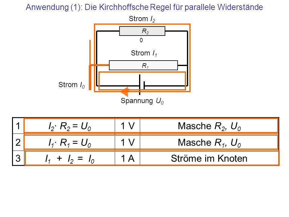 Anwendung (1): Die Kirchhoffsche Regel für parallele Widerstände