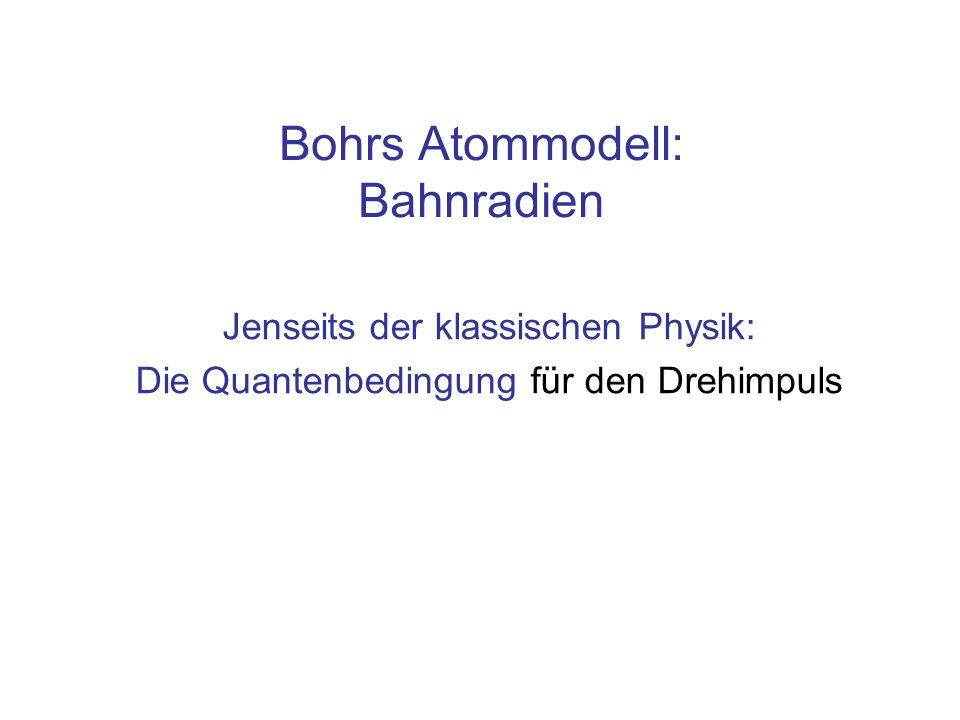 Bohrs Atommodell: Bahnradien