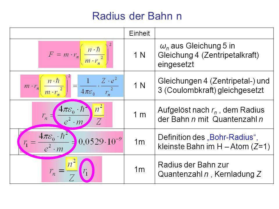 Radius der Bahn nEinheit. 1 N. ωn aus Gleichung 5 in Gleichung 4 (Zentripetalkraft) eingesetzt.