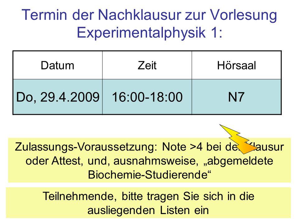 Termin der Nachklausur zur Vorlesung Experimentalphysik 1: