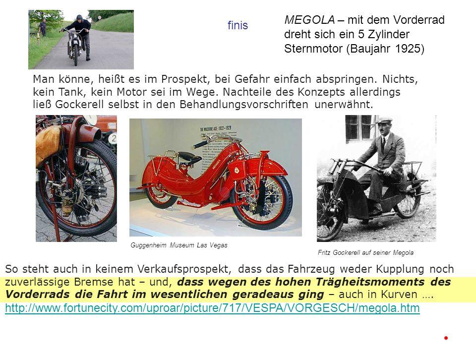 MEGOLA – mit dem Vorderrad dreht sich ein 5 Zylinder Sternmotor (Baujahr 1925)