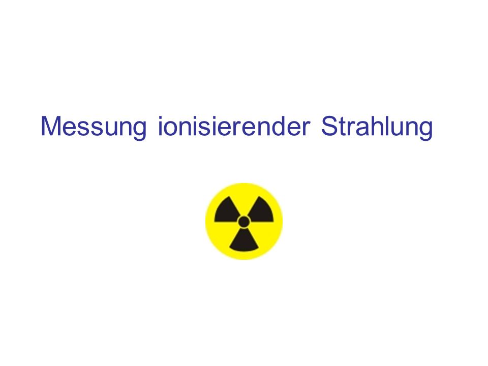 Messung ionisierender Strahlung