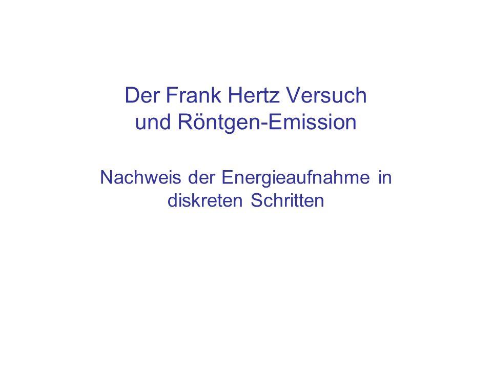 Der Frank Hertz Versuch und Röntgen-Emission