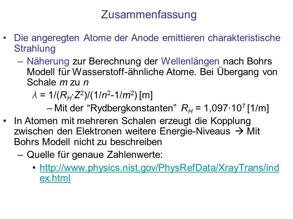 Zusammenfassung Die angeregten Atome der Anode emittieren charakteristische Strahlung.