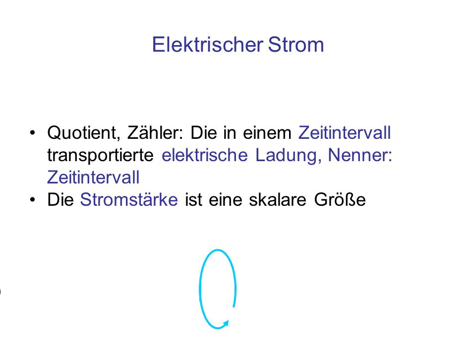 Elektrischer Strom Quotient, Zähler: Die in einem Zeitintervall transportierte elektrische Ladung, Nenner: Zeitintervall.