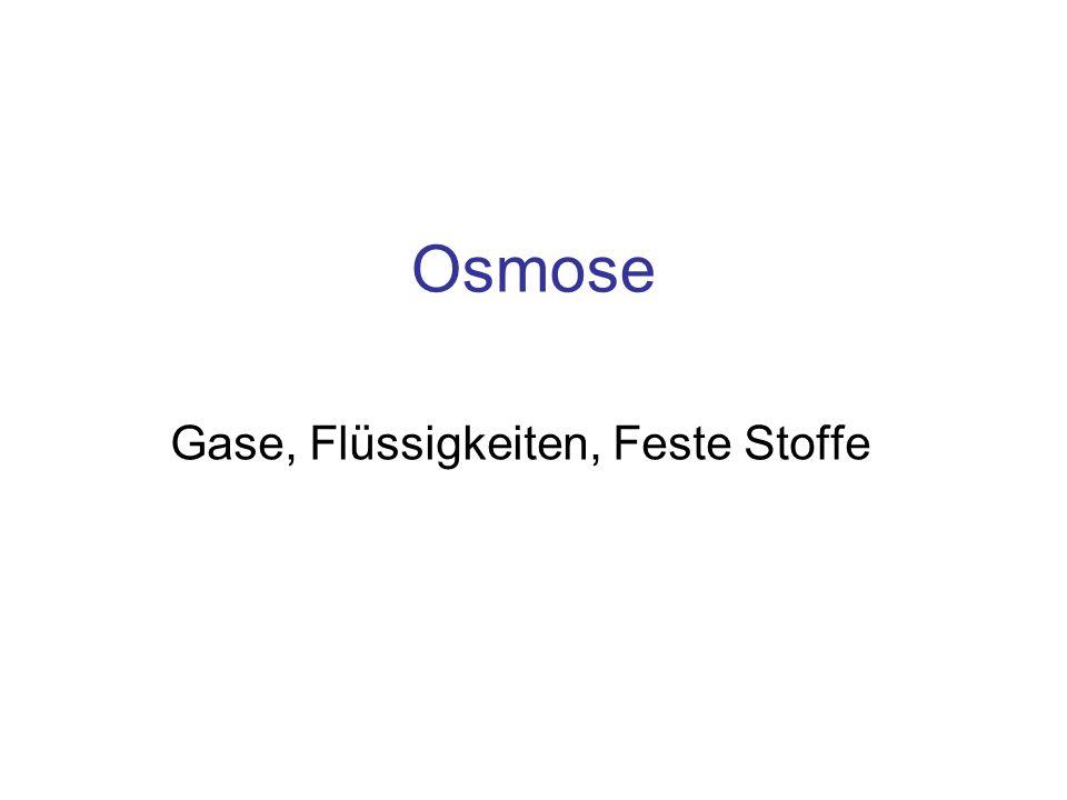 Gase, Flüssigkeiten, Feste Stoffe
