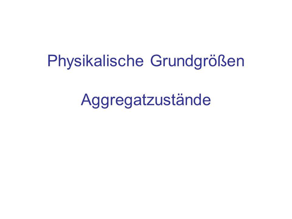 Physikalische Grundgrößen Aggregatzustände