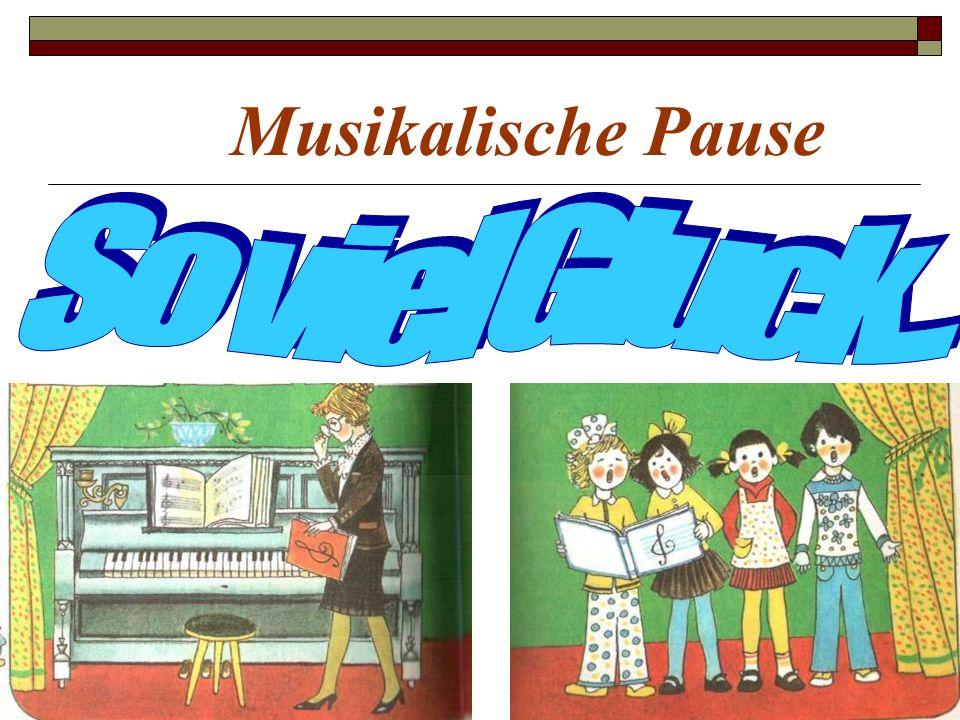 Musikalische Pause So viel Gluck...