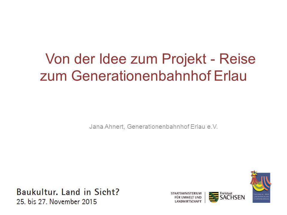 Von der Idee zum Projekt - Reise zum Generationenbahnhof Erlau