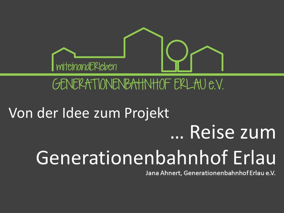 … Reise zum Generationenbahnhof Erlau