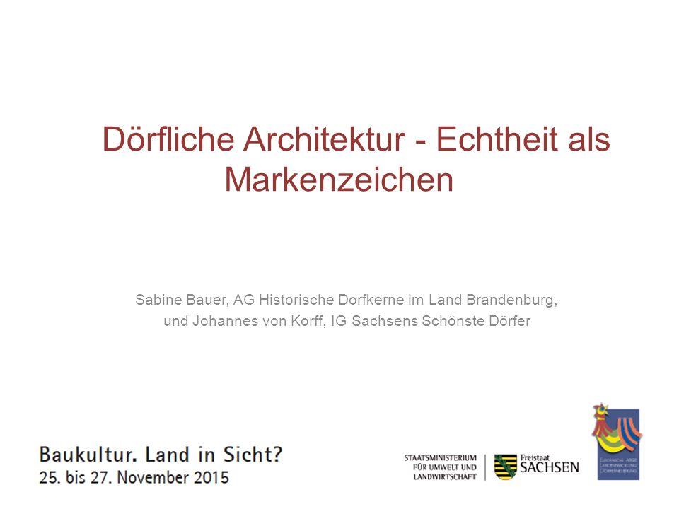 Dörfliche Architektur - Echtheit als Markenzeichen
