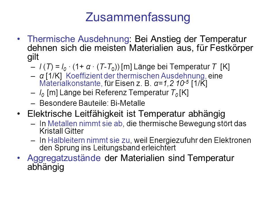 Zusammenfassung Thermische Ausdehnung: Bei Anstieg der Temperatur dehnen sich die meisten Materialien aus, für Festkörper gilt.
