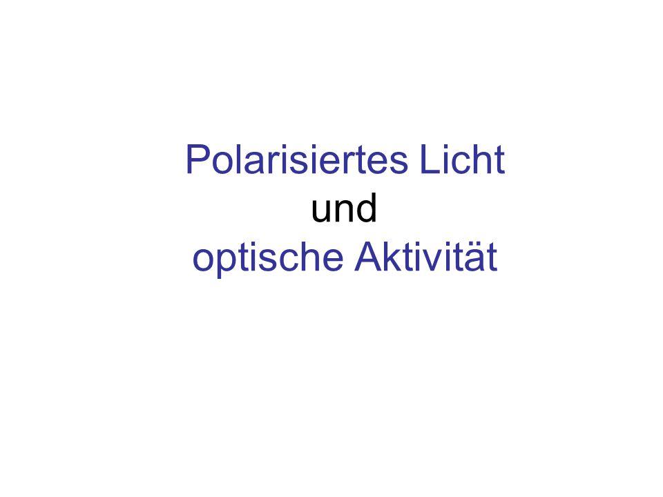 Polarisiertes Licht und optische Aktivität
