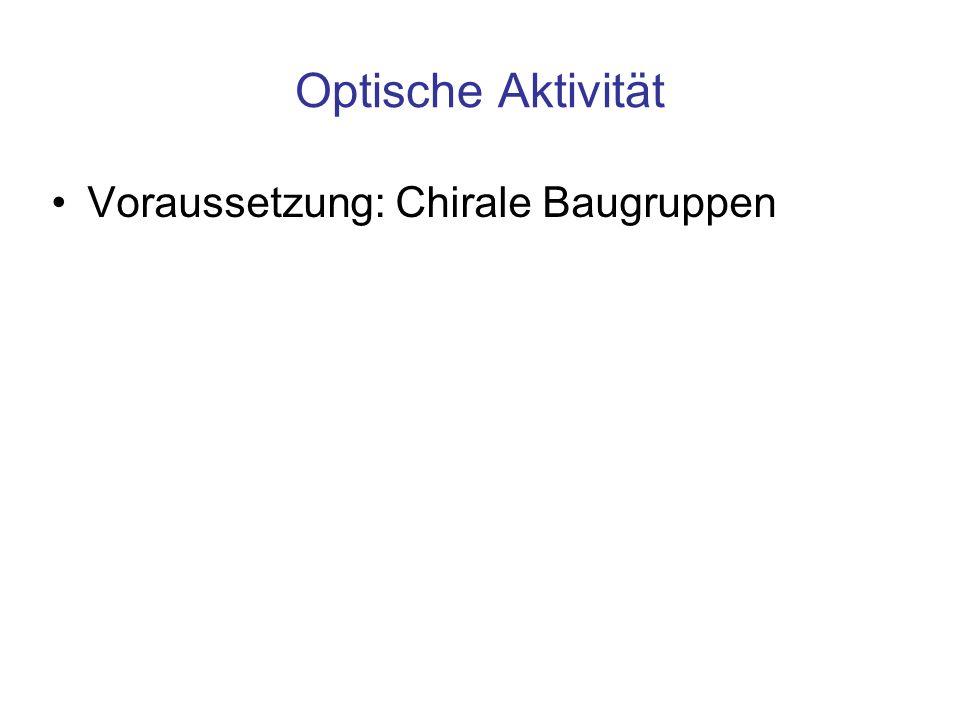 Optische Aktivität Voraussetzung: Chirale Baugruppen