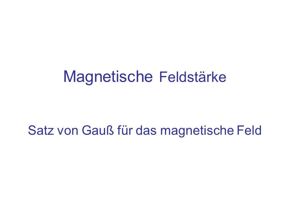 Satz von Gauß für das magnetische Feld