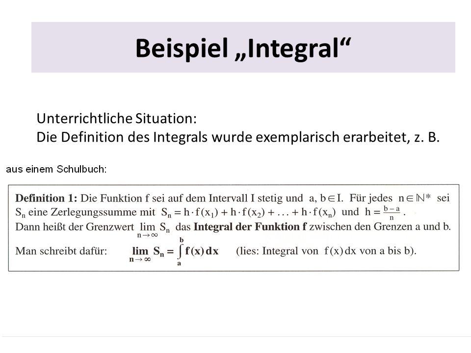 """Beispiel """"Integral Beispiel """"Integral Unterrichtliche Situation:"""