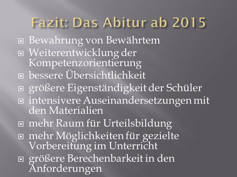 Fazit: Das Abitur ab 2015 Bewahrung von Bewährtem